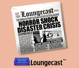 loungecast newspaper with headline saying HORROR SHOCK DISASTER CRISIS
